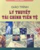 Giáo trình Lý thuyết tài chính tiền tệ - ThS. Nguyễn Văn Các