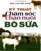Ebook Kỹ thuật chăm sóc và chăn nuôi Bò sữa: Phần 1