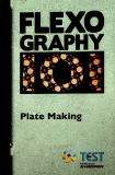 FLEXOGRAPHY 101 - Plate Making