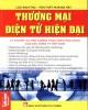 Ebook Lý thuyết và tình huống thực hành ứng dụng của các công ty Việt Nam - Thương mại điện tử hiện đại: Phần 1
