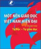 Ebook Một nền giáo dục Việt Nam hiện đại – Kỷ yếu hội thảo Tự học, tự giáo dục: Phần 2