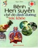 Ebook Bệnh hen suyễn - Chế độ dinh dưỡng và sức khỏe: Phần 2