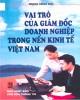 Ebook Vai trò của người giám đốc doanh nghiệp trong nền kinh tế Việt Nam: Phần 1