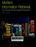 Modern information retrieval: The concepts and technology behind search
