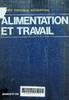 Alimentation et travail: Premier symposium international 6 - 7 - 8 Mai 1971, A Vittel ( France)
