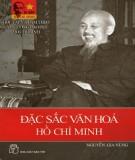 Ebook Đặc sắc văn hóa Hồ Chí Minh: Phần 1 - Nguyễn Gia Nùng