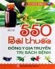 Ebook 550 bài thuốc đông y gia truyền trị bách bệnh: Phần 1