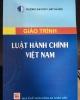 Giáo trình Luật Hành chính Việt Nam (Tái bản năm 2018): Phần 1