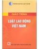 Giáo trình Luật Lao động Việt Nam (Tái bản năm 2018): Phần 1