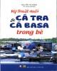 Ebook Cẩm nang hướng dẫn kỹ thuật nuôi cá tra và cá basa trong bè: Phần 2