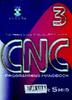 CNC programming handbook : A comprehensive guide to practical CNC programming