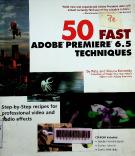 50 fast Adobe Premiere 6.5 techniques