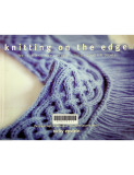 Knitting on the edge : The essential collection of 350 decorative borders
