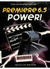 Premiere 6.5 power