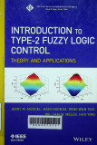 Introduction to type-2 fuzzy logic control : Theory and applications