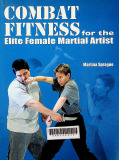 Combat fitness for the elite female martial artist