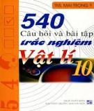 Ebook 540 câu hỏi và bài tập trắc nghiệm Vật lí 10: Phần 1