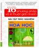 Ebook 16 phương pháp và kỹ thuật giải nhanh bài tập trắc nghiệm môn Hóa học: Phần 1