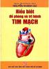 Hiểu biết để phòng và trị bệnh tim mạch