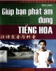 Ebook Giúp bạn phát âm đúng tiếng Hoa: Phần 1