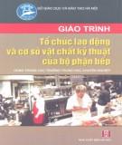 Giáo trình Tổ chức lao động và cơ sở vật chất kỹ thuật của bộ phận bếp (dùng cho các trường trung học chuyên nghiệp): Phần 1 -  Vũ Thị Bích Phượng