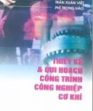 Ebook Thiết kế và quy hoạch công trình công nghiệp cơ khí - NXB Khoa học và Kỹ thuật
