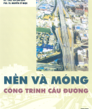 Giáo trình Nền và móng công trình cầu đường - GS.TSKH. Bùi Anh Đinh, PGS.TS. Nguyễn Sỹ Ngọc