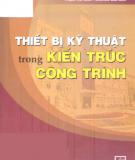 Ebook Thiết bị kỹ thuật trong kiến trúc công trình - Phan Việt Anh, Nguyễn Lan Anh
