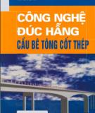 Ebook Công nghệ đúc hẫng cầu bê tông cốt thép - PGS.TS Nguyễn Viết Trung, TS. Hoàng Hà