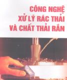 Ebook Công nghệ xử lý rác thải và chất thải rắn - PGS.TSKH. Nguyễn Xuân Nguyên