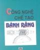 Ebook Công nghệ chế tạo bánh răng - GS.TS. Phạm Văn Địch