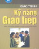 Giáo trình kỹ năng giao tiếp - ThS.Chu Văn Đức (Chủ biên)
