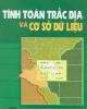 Ebook Tính toán trắc địa và cơ sỡ dữ liệu -  GS. Hoàng Ngọc Hà ( biên soạn)
