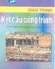 Giáo trình Kết cấu công trình - KS. Nguyễn Thị Xuân