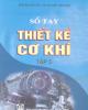 Ebook Sổ tay thiết kế cơ khí: Tập 3 - PSG. Hà Văn Vui, TS. Nguyễn Chỉ Sang