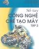 Ebook Sổ tay Công nghệ chế tạo máy: Tập 2 - NXB Khoa học và kỹ thuật