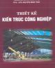 Ebook Thiết kế kiến trúc công nghiệp - PTS.KTS. Nguyễn Minh Thái