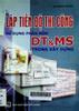 Lập tiến độ thi công sử dụng phần mềm DT và MS trong xây dựng
