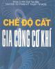 Ebook Chế độ cắt gia công cơ khí - ĐH SPKT TP. Hồ Chí Minh