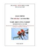 Giáo trình An toàn điện - Nghề: Điện công nghiệp - Trình độ: Trung cấp nghề (Tổng cục Dạy nghề)