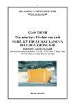 Giáo trình Tổ chức sản xuất - Nghề: Kỹ thuật máy lạnh và điều hòa không khí - Trình độ: Cao đẳng nghề (Tổng cục Dạy nghề)