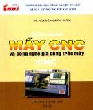 Giáo trình Máy CNC và công nghệ gia công trên máy CNC: Phần 1