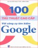 Ebook 100 thủ thuật cao cấp với công cụ tìm kiếm Google: Phần 2