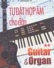 Ebook Tự đặt hợp âm cho đàn Guitar và Organ (Tập 2): Phần 1