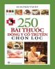 Ebook 250 bài thuốc về Đông y cổ truyền chọn lọc: Phần 1