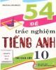 Ebook 54 đề thi trắc nghiệm Tiếng Anh thi vào lớp 10: Phần 1