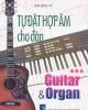 Ebook Tự đặt hợp âm cho đàn Guitar và Organ (Tập 3): Phần 1