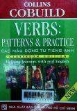 Verbs : Patterns & practice. Collins cobuild = Các mẫu động từ tiếng Anh