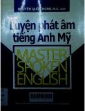 Luyện phát âm Anh Mỹ = Master spoken english