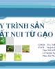 Bài thuyết trình Công nghệ chế biến lương thực: Quy trình sản xuất nui từ gạo